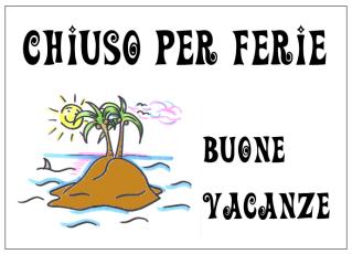 Chiuso Per Ferie - Closed for Vacation